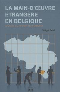 La main-d'oeuvre étrangère en Belgique : Analyse du dernier recensement