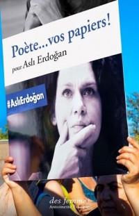 Poètes, vos papiers ! : Pour Asli Erdogan