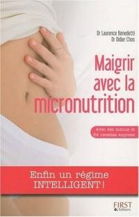 Maigirir avec la micronutrition