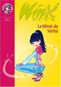 Winx Club, Tome 18 : Le miroir de vérité