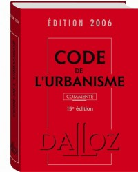 Code de l'urbanisme : Commenté, Edition 2006