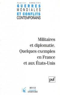 Guerres mondiales et conflits contemporains, N° 221 : Militaires et diplomatie