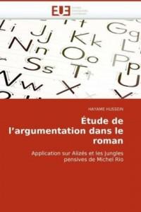 Tude de L'Argumentation Dans Le Roman