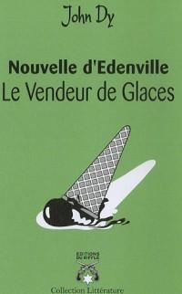 Nouvelle d'Edenville :  le Vendeur de Glaces