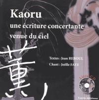 Kaoru + CD: Une écriture concertante venue du ciel