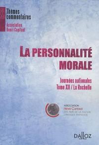 La personnalité morale : Journées nationales, Tome 12 : La Rochelle