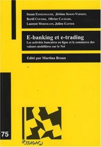 E-banking et e-trading : Les activités bancaires en ligne et le commerce des valeurs mobilières sur le Net