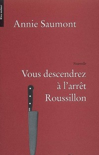 Vous descendrez à l'arrêt Roussillon