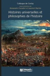 Histoires universelles et philosophies de l'histoire : De l'origine du monde à la fin des temps