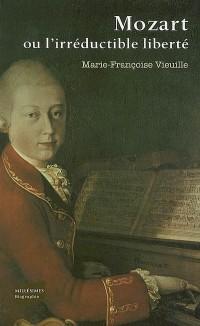 Mozart ou l'irréductible liberté
