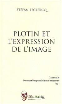 Plotin et l'expression de l'image : les paradoxes du réèl