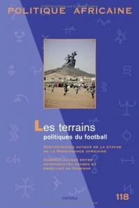 POLITIQUE AFRICAINE N-118. Les terrains politiques du football