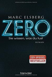 Zero : Sie wissen, was du tust