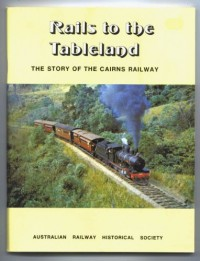 Rails to the Tableland - Cairns Railway