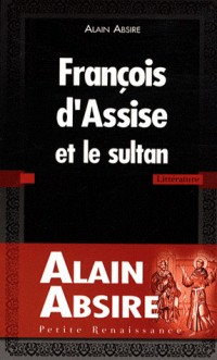 FRANCOIS D ASSISE ET LE SULTAN