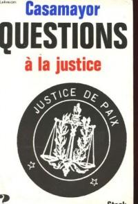 Questions a la justice