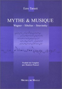 Mythe et musique : Wagner, Sibelius, Stravinsky