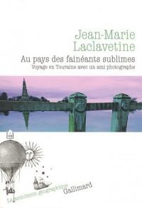 Au pays des fainéants sublimes : Voyage en Touraine avec un ami photographe