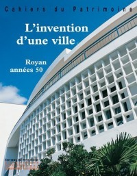 L'invention d'une ville : Royan années 50