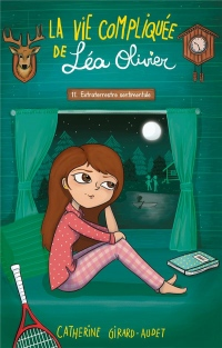 La vie compliquée de Léa Olivier T11: Extraterrestre sentimentale