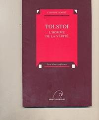 Tolstoï : L'homme de la vérité