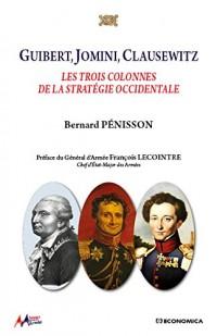 Guibert, Jomini, Clausewitz - les Trois Colonnes de la Strategie Occidentale