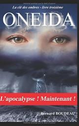 Oneida: L'apocalypse ! Maintenant !