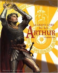 Le grand livre du roi Arthur