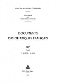 Documents Diplomatiques Francais, 1947: 1er-janvier - 30 Juin