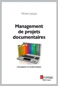 Management de projets documentaires : Conception et modernisation