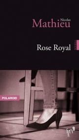 Rose royal [Poche]