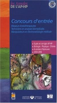 Concours d'entrée Masseurs kinésithérapeutes, techniciens en analyses biomédicales, manipulateurs en électroradiologie médicale : Sujets et corrigés 2003-2006