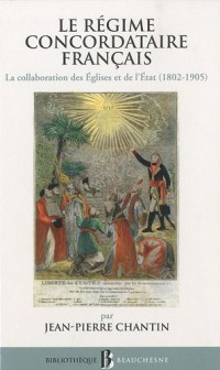 Le régime concordataire français : La collaboration des Eglises et de l'Etat 1802-1905