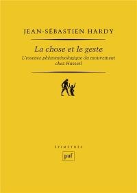 La chose et le geste : Phénoménologie du mouvement chez Husserl