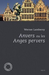 Anvers ou les anges pervers [Poche]