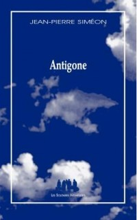 Antigone : Variation à partir de Sophocle
