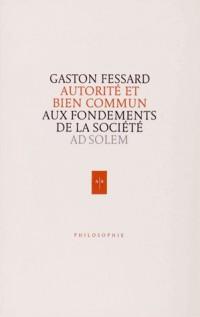 Autorité et Bien commun: Aux fondements de la société
