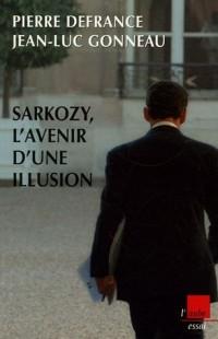 Sarkozy, l'avenir d'une illusion