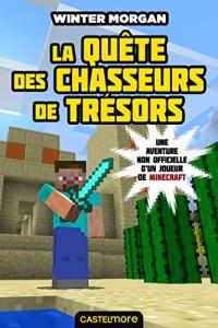 La Quête des chasseurs de trésors: Minecraft - Les Aventures non officielles d un joueur T04