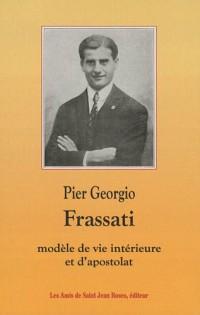 Pier Georgio Frassati - Modèle de vie intérieure et d'apostolat