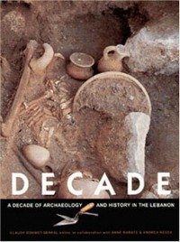 Decade : A decade of archaeology and history in Lebanon