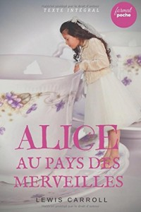 Alice au Pays des Merveilles: Le livre de Lewis Carroll en version intégrale