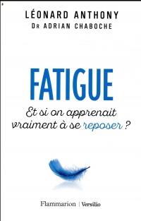 Fatigue - Et si on apprenait vraiment à se reposer ?