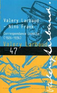 Cahiers Valery Larbaud, N° 47 : Correspondance inédite (1926-1936)