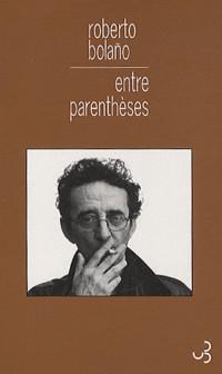 Entre parenthèses : Essais, articles et discours (1998-2003)