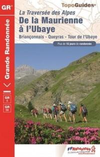 La traversée des Alpes - De la Maurienne à l'Ubaye : Briançonnais, Queyras, Tour de l'Ubaye