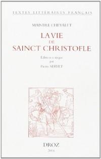 La vie de saint Christofle