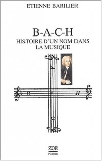 B-A-C-H : Histoire d'un nom dans la musique
