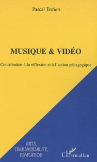 Musique & Vidéo : Contribution à la réflexion et à l'action pédagogique