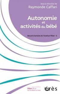 Autonomie et activités du bébé : Recueil d'articles de l'Institut Pikler - 2